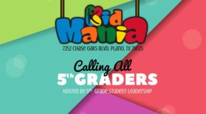 5th Grade Kids Mania Event @ Kids Mania | Plano | Texas | United States