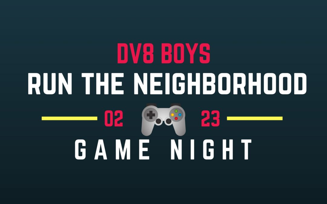 DV8 Boys – Run the Neighborhood – Game Night