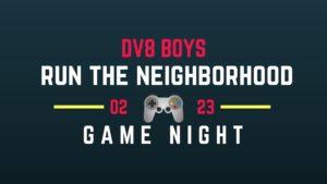 DV8 Boys - Run the Neighborhood - Game Night
